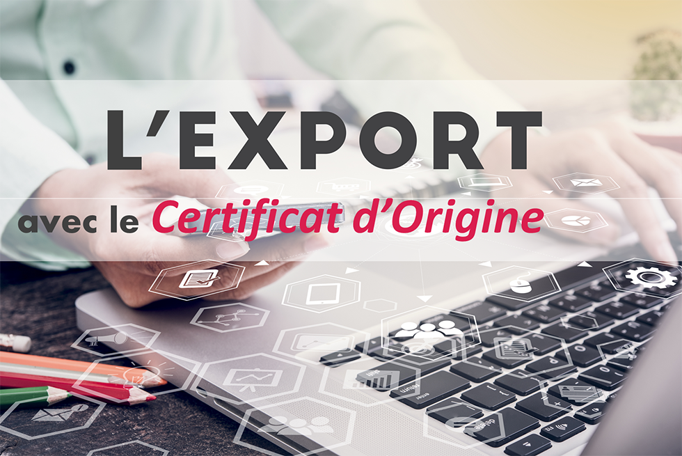 Certificat d 39 origine l 39 exportation d finitive avec le - Certificat d origine chambre de commerce ...